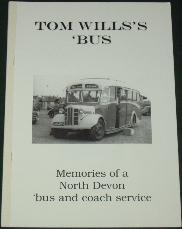 Tom Wills's Bus - Memories of a North Devon Bus and Coach Service, by Roger Grimley